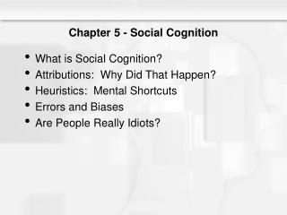 Chapter 5 - Social Cognition