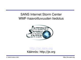 SANS Internet Storm Center WMF-haavoittuvuuden tiedotus isc.sans Käännös: je