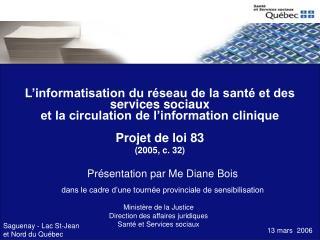 Pr�sentation par Me Diane Bois dans le cadre d�une tourn�e provinciale de sensibilisation