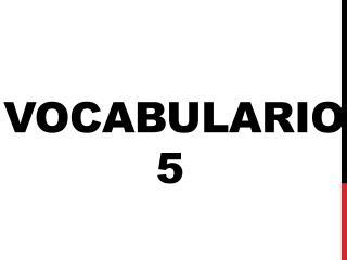 Vocabulario   5