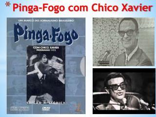 Pinga-Fogo  com Chico Xavier
