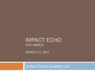 Impact Echo CEE 498KUC  march 14, 2007