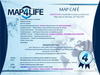 MAP CAFÉ SAMSAM ENCY would like to invite you the next Map Café on Saturday, 16 th  July 2011