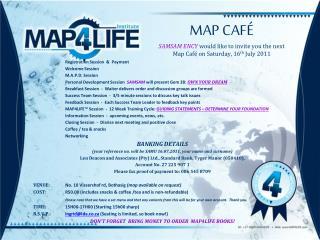 MAP CAFÉ SAMSAM ENCY would like to invite you the next Map Café on Saturday, 16 th  July 2011