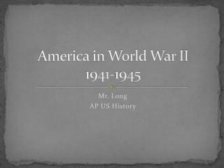 America in World War II 1941-1945