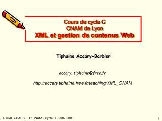 Cours de cycle C CNAM de Lyon XML et gestion de contenus Web