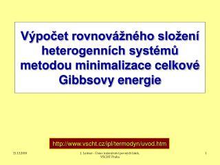 Výpočet rovnovážného složení heterogenních systémů metodou minimalizace celkové Gibbsovy energie