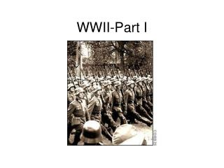 WWII-Part I