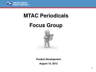 MTAC Periodicals  Focus Group