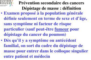 Prévention secondaire des cancers Dépistage de masse : définition