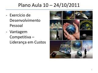 Plano Aula 10 – 24/10/2011