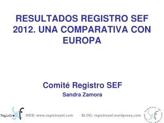 RESULTADOS REGISTRO SEF 2012. UNA COMPARATIVA CON EUROPA