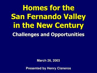 Homes for the  San Fernando Valley  in the New Century
