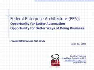 Federal Enterprise Architecture FEA: Opportunity for Better Automation Opportunity for Better Ways of Doing Business   P