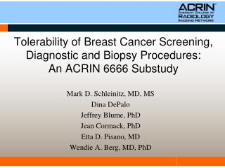 Tolerability of Breast Cancer Screening, Diagnostic and Biopsy Procedures: An ACRIN 6666 Substudy