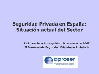 Seguridad Privada en España: Situación actual del Sector