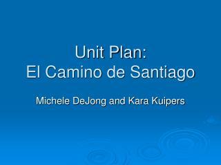 Unit Plan: El Camino de Santiago