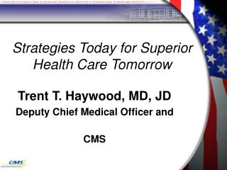 Strategies Today for Superior Health Care Tomorrow