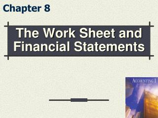 The Work Sheet and Financial Statements