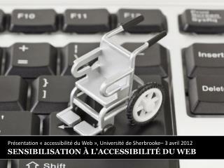 SENSIBILISATION À L'ACCESSIBILITÉ DU WEB