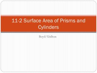 11-2 Surface Area of Prisms and Cylinders