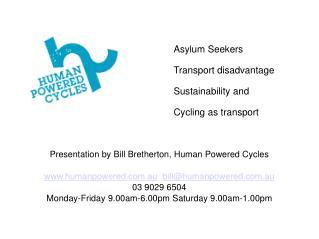 Presentation by Bill Bretherton, Human Powered Cycles
