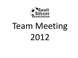 Team Meeting 2012