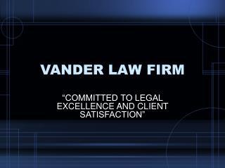 VANDER LAW FIRM