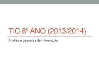TIC 8º ano (2013/2014)