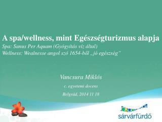 Vancsura Miklós c. egyetemi docens Belgrád, 2014 11 18