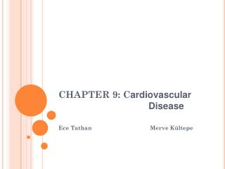 CHAPTER 9: C ardiovascular 	   			Disease