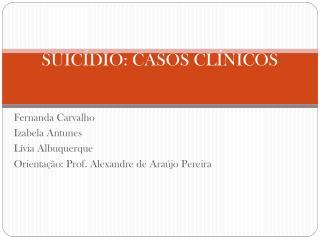 SUIC�DIO: CASOS CL�NICOS