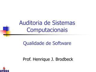 Auditoria de Sistemas Computacionais Qualidade de Software