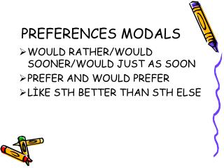 PREFERENCES MODALS