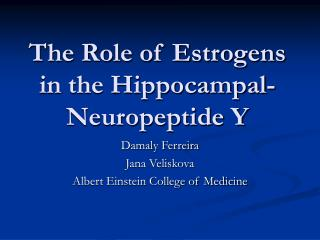 The Role of Estrogens in the Hippocampal-Neuropeptide Y