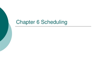 Chapter 6 Scheduling