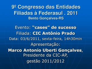 9º Congresso das Entidades Filiadas à Federasul . 2011 Bento Gonçalves-RS