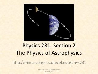 Physics 231: Section 2 The Physics of Astrophysics