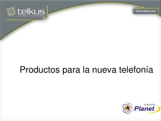 Productos para la nueva telefon�a