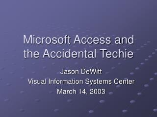 Microsoft Access and the Accidental Techie