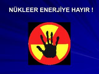 N KLEER ENERJIYE HAYIR