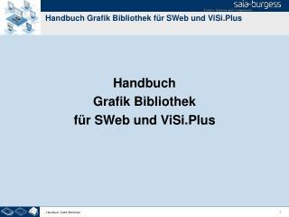 Handbuch Grafik Bibliothek für SWeb und ViSi.Plus