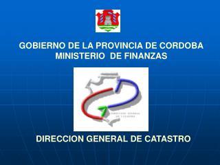 GOBIERNO DE LA PROVINCIA DE CORDOBA MINISTERIO  DE FINANZAS