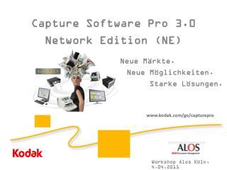 Capture Software Pro 3.0 Network Edition (NE) Neue Märkte .  Neue Möglichkeiten .