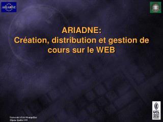 ARIADNE: Création, distribution et gestion de cours sur le WEB