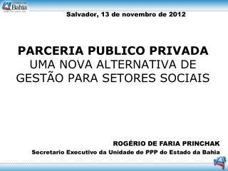 PARCERIA PUBLICO PRIVADA UMA NOVA ALTERNATIVA DE GESTÃO PARA SETORES SOCIAIS