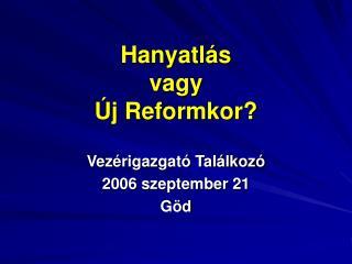 Hanyatlás vagy Új Reformkor?