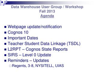 Data Warehouse User Group / Workshop Fall 2013 Agenda