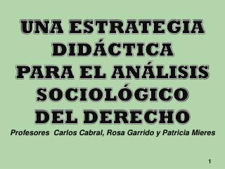 UNA ESTRATEGIA DIDÁCTICA PARA EL ANÁLISIS SOCIOLÓGICO DEL DERECHO