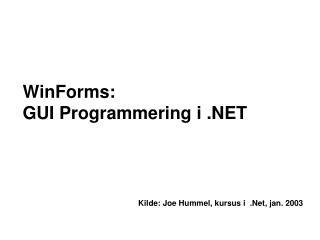 WinForms:   GUI Programmering i .NET